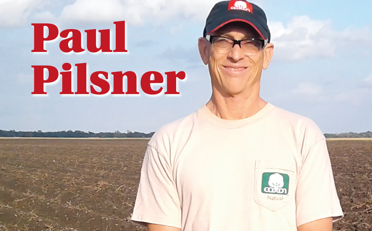 """My ancestors were early settlers of south-central Texas so ag is part of  my DNA,"" says Texas cotton consultant Paul Pilsner."